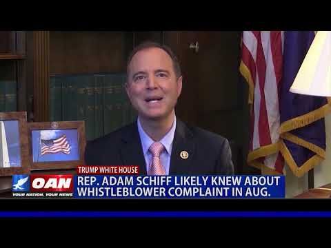 Rep. Schiff likely knew about whistleblower complaint in August