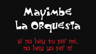 Mayimbe La Orquesta - Si No Hay Tu Pa