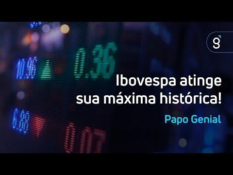 Papo Genial: Ibovespa atinge sua máxima histórica!