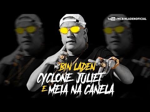MC Bin Laden - Cyclone, Juliet e Meia na Canela (Prod. Mano DJ)