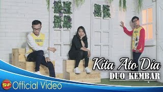 Duo Kembar - Kita ato Dia I Official Music Video