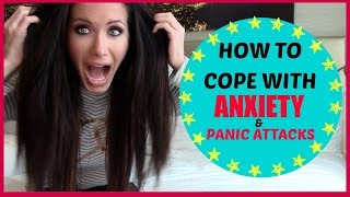 HOW TO COPE WITH ANXIETY AND PANIC ATTACKS