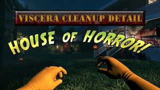 [Viscera Cleanup Detail] House of Horror Shenanigans pt. 1