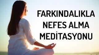 Farkındalıkla Nefes Alma Meditasyonu