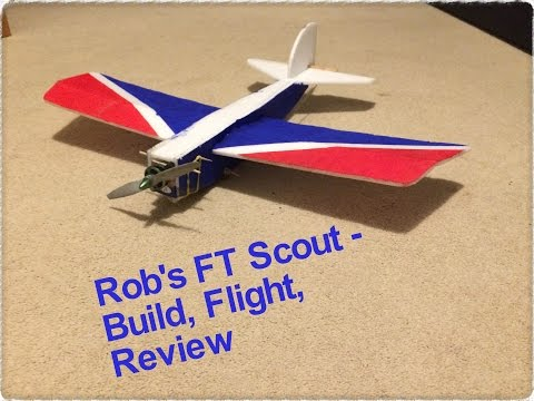 Rob's FT Scout - Build, Flight, Review