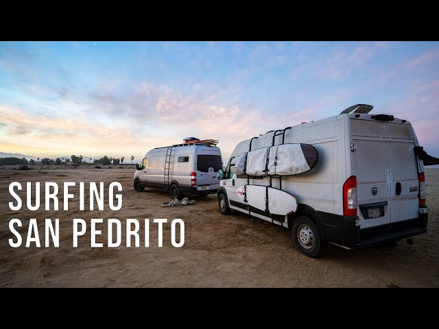 Surfing San Pedrito and Hanging Out With Friends - Van Life Mexico Ep 46