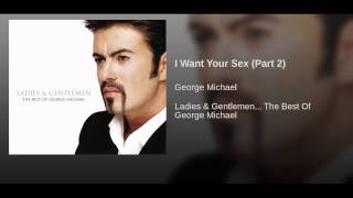 I Want Your Sex (Part 2)