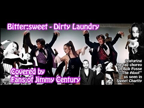 Bitter:Sweet Cover of Dirty Laundry By Fans of Jimmy Century - Bob Fosse Sweet Charity