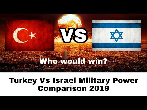 Turkey Vs Israel - Military Power Comparison 2019