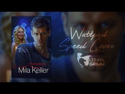 Premades By Mila Keller // Wattpad Speed Cover