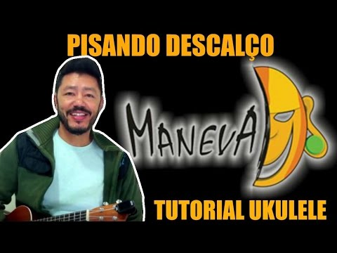 Pisando Descalço - Maneva-Video aula ukulele- tutorial