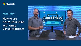 How to use Azure Ultra Disks with Azure Virtual Machines   Azure Friday