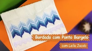 Bordado com ponto Bargelo – Leila Jacob