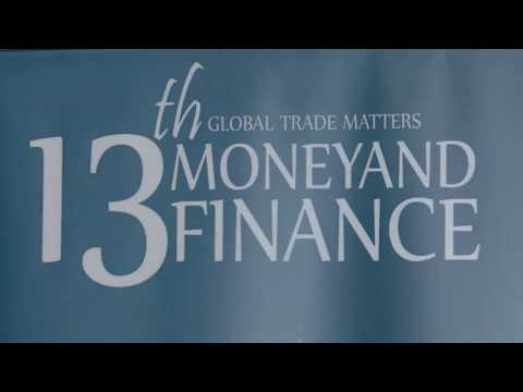 13th Money & Finance Summit Session 3 & 4 Nov 14 2017