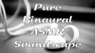 Pure Binaural ASMR Soundscape (with download)