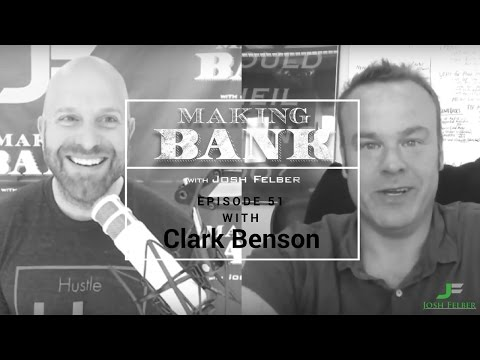 Hustling as an Entrepreneur with Guest Clark Benson: MakingBank S1E51