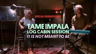 Watch Tame Impala It Is Not Meant To Be video
