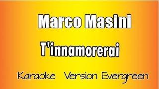 Marco masini  - T'innamorerai (versione Karaoke Academy Italia)