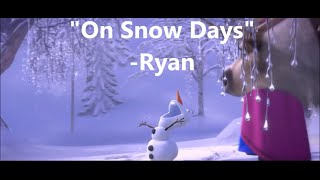 """On Snow Days"" School Closing Song - Parody of Frozen's In Summer Olaf"