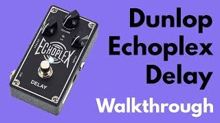Dunlop Echoplex Delay Walkthrough