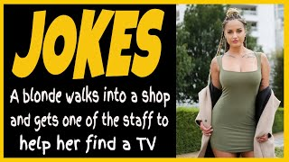 Funny Joke - A blonde walks into a shop and gets one of the staff to help her find a TV  ???