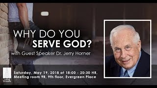 Why do you serve God? | Dr Jerry Horner | 19 May 18 | Sat-EN/TH