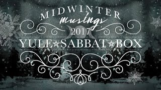 Sabbat Box • Yule 2017 Official Unboxing Video • Midwinter Musings