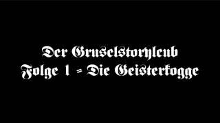 Der Gruselstoryclub - Folge 1 - Die Geisterkogge