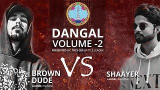 BROWN DUDE vs SHAAYER - DANGAL 2 - DESI RAP BATTLE - 2018 - THEY-SEE BATTLE LEAGUE