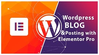 Creating Wordpress Blog & Posting with elementor