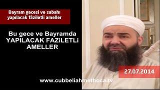 Cübbeli Ahmet Hoca - Bayram gecesi ve sabahı yapılacak fâziletli ameller