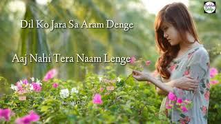 💘🌹Dil Ko Jara Sa Aram Denge Aaj Nahi Ham💘🌹Best What'sapp Status