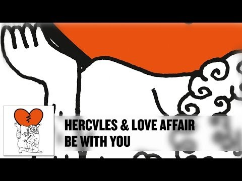 'Be With You' - Hercules & Love Affair