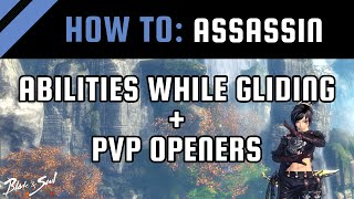 How To: Use Abilities While Gliding + Assassin PvP Openers [Blade and Soul Guide / Tips]