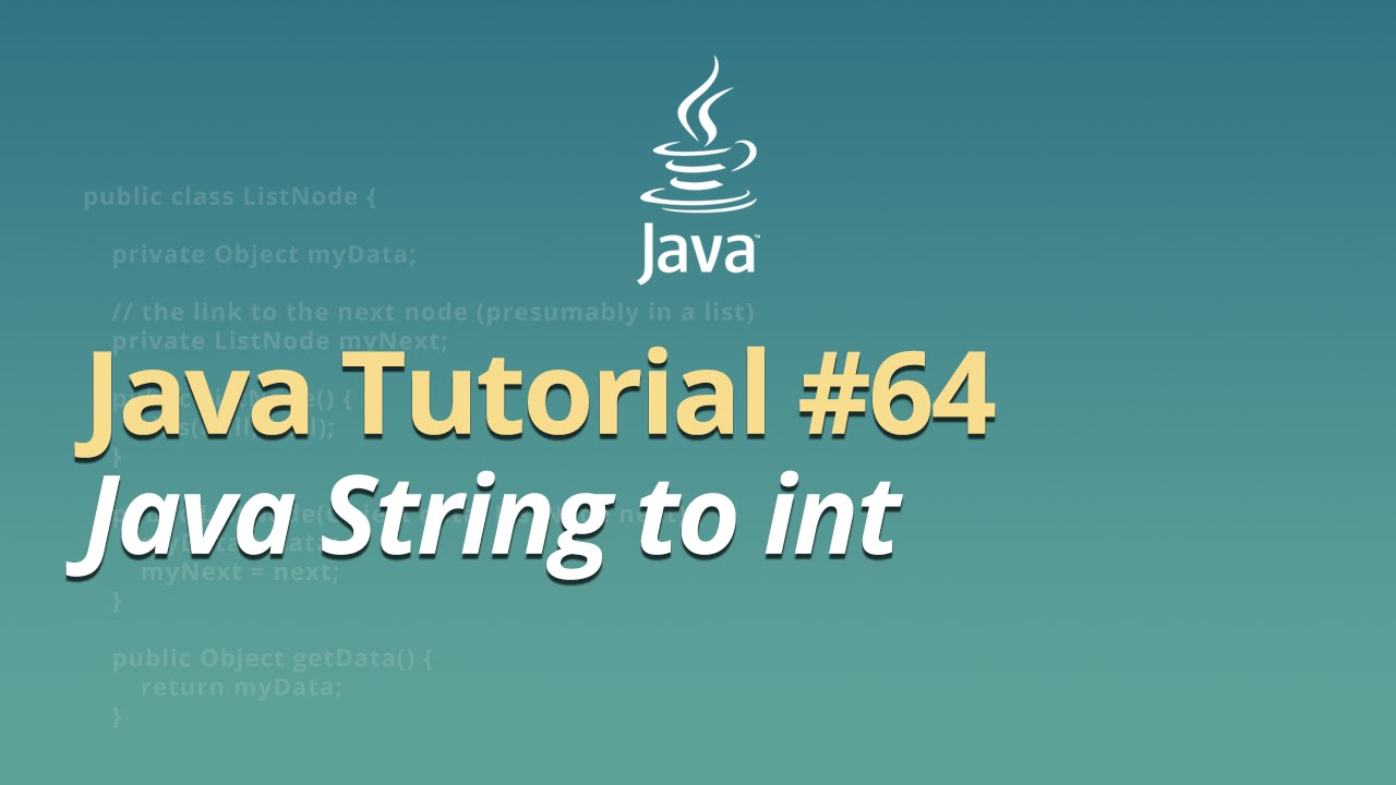 Java Tutorial - #64 - Java String to int