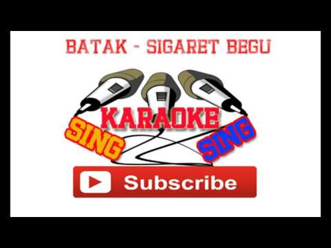 BATAK SIGARET BEGU KARAOKE TANPA VOKAL   YouTube