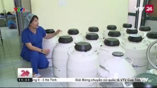 Ngân Hàng Tinh Trùng Thiếu Tinh Trùng - Tin Tức VTV24