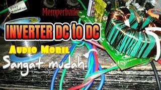 Cara Memperbaiki INVERTER DC to DC audio mobil sangat mudah