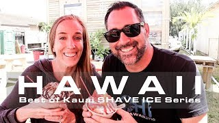 BEST SHAVE ICE series | Kauai shave ice | Hawaii Vacation Tips