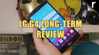LG G4 long-term review: Nine months with the G4
