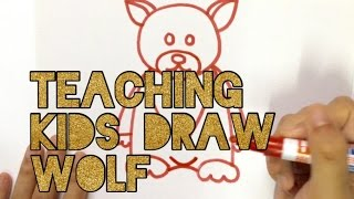 TEACHING KIDS HOW TO DRAW BASIC AND SIMPLE ANIMAL WOLF