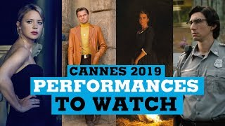 Cannes 2019: Performances to watch