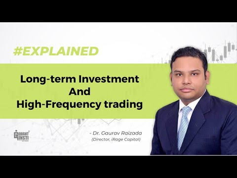 Long-term Investment & High-Frequency trading: How are they different? - QuantInsti