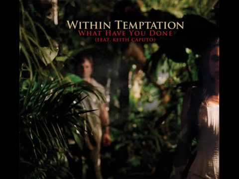 Within Temptation -  What Have You Done (Full Single)