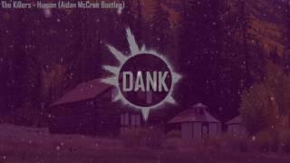 The Killers   Human (Aidan McCrae Remix Bootleg)