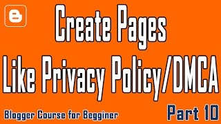Part 10 | Create Pages like Privacy Policy/DMCA | Blogger Course in Urdu/Hindi