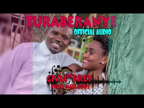 TURABERANYE BY Givia FT Brey Official Audio 2017 Focus image Editor