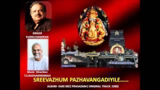Sree vaazhum pazhavangadiyile. P.JAYACHANDRAN . T.S.RADHAKRISHNAJI (MUSIC)