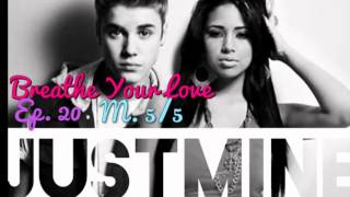 Breathe Your Love: Ep.20: M. 5/5 {A Rated R Justmine Live S