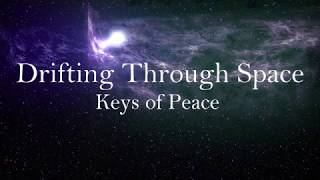 Drifting Through Space - Relaxing Music by Keys of Peace